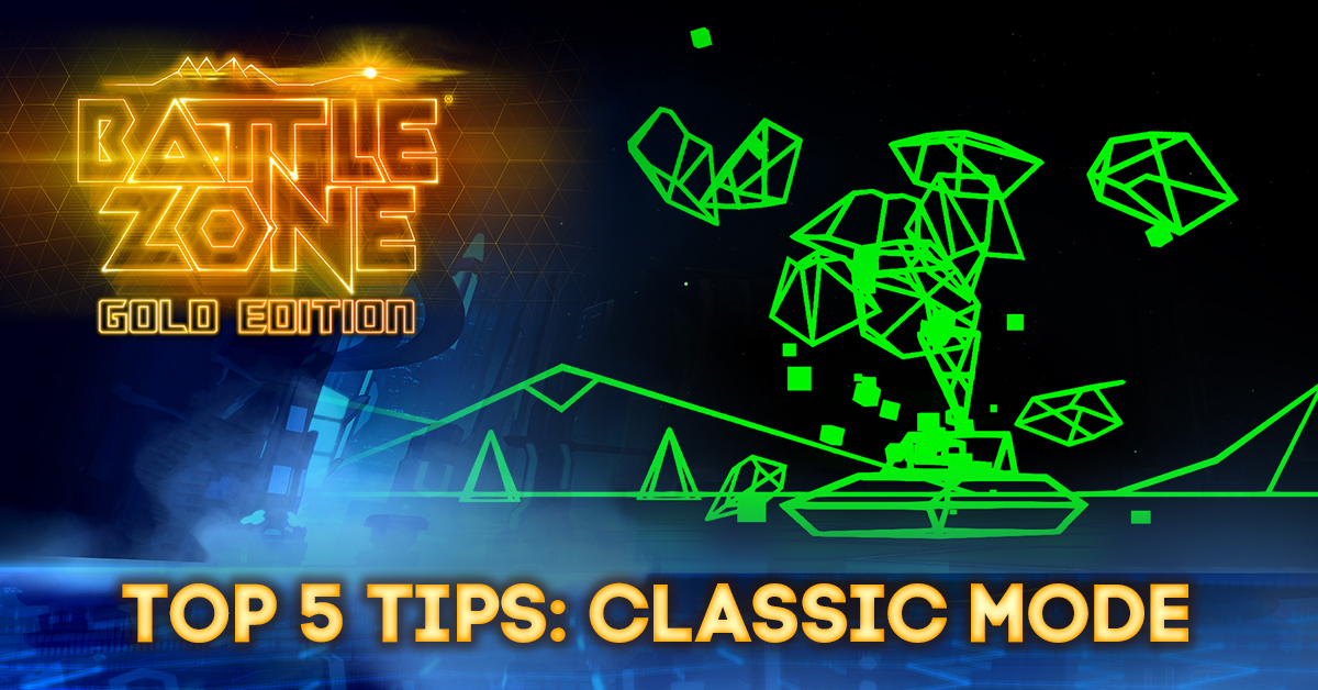Top 5 tips for Battlezone Classic Mode